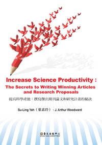 Increase Science Productivity: The Secrets to Writing Winning Articles and Research Proposals提高科學產能:撰寫傑出期刊論文和研究計畫的秘訣(已絕版)