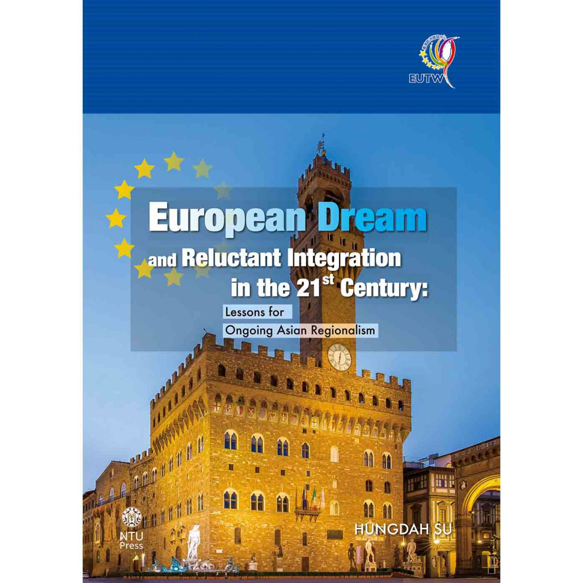 European Dream and Reluctant Integration in the 21st Century出版